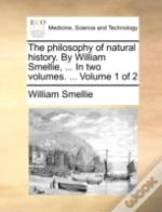 The Philosophy Of Natural History. By Wi