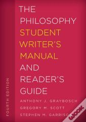 The Philosophy Student Writer'S Manual And Reader'S Guide