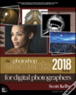 Wook.pt - The Photoshop Elements 2018 Book For Digital Photographers