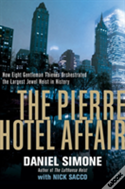 Wook.pt - The Pierre Hotel Affair - How Eight Gentleman Thieves Orchestrated The Largest Jewel Heist In History