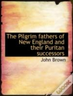 The Pilgrim Fathers Of New England And T