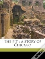 The Pit : A Story Of Chicago