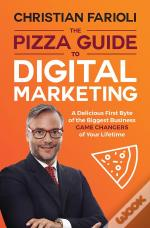 The Pizza Guide To Digital Marketing