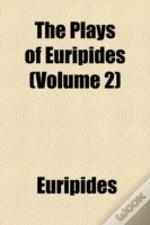 The Plays Of Euripides  Volume 2