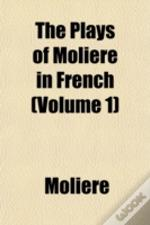 The Plays Of Molière In French (Volume 1