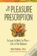 The Pleasure Prescription