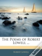 The Poems Of Robert Lowell ...