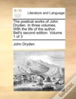 The Poetical Works Of John Dryden. In Th