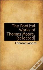 The Poetical Works Of Thomas Moore, (Sel