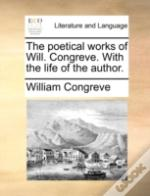 The Poetical Works Of Will. Congreve. Wi
