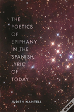 Wook.pt - The Poetics Of Epiphany In The Spanish Lyric Of Today