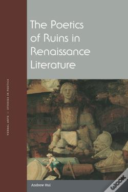 Wook.pt - The Poetics Of Ruins In Renaissance Literature