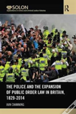 Wook.pt - The Police And The Expansion Of Public Order Law In Britain, 1829-2014