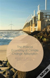 The Political Economy Of Climate Change Adaptation