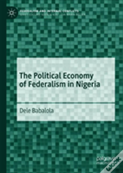 Wook.pt - The Political Economy Of Federalism In Nigeria