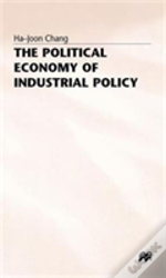 The Political Economy Of Industrial Policy