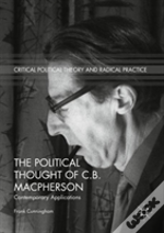 The Political Thought Of C.B. Macpherson