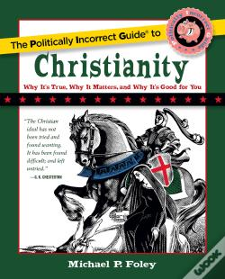 Wook.pt - The Politically Incorrect Guide To Christianity