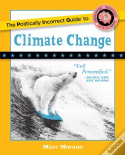 Wook.pt - The Politically Incorrect Guide To Climate Change