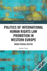 The Politics Of International Human Rights Law Promotion In Western Europe