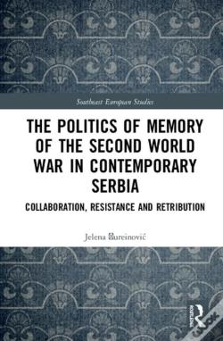 Wook.pt - The Politics Of Memory Of The Second World War In Contemporary Serbia