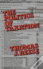 The Politics Of Taxation