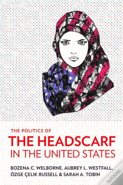 Wook.pt - The Politics Of The Headscarf In The United States