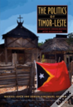 The Politics Of Timor-Leste