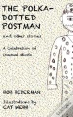 The Polka-Dotted Postman And Other Stories