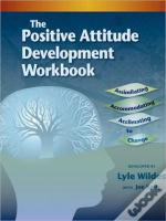 The Positive Attitude Development Workbook