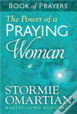The Power Of A Praying Woman Book Of Prayers