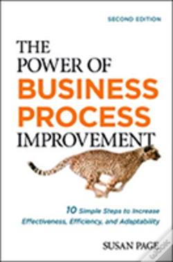 Wook.pt - The Power Of Business Process Improvement: 10 Simple Steps To Increase Effectiveness, Efficiency, And Adaptability
