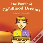 The Power Of Childhood Dreams