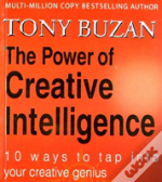 The Power Of Creative Intelligence 10 Ways To Tap Into Your Creative Genius