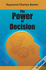 The Power Of Decision
