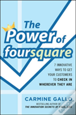The Power Of Foursquare: 7 Innovative Ways To Get Customers To Check In Wherever They Are
