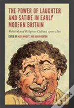 The Power Of Laughter And Satire In Early Modern - Political And Religious Culture, 1500-1800