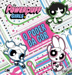 Wook.pt - The Powerpuff Girls - O Poder da Cor
