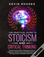 The Practical Guide To Stoicism And Critical Thinking