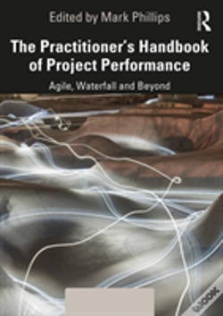 Wook.pt - The Practitioner'S Handbook Of Project Performance