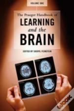 The Praeger Handbook Of Learning And The Brain