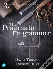 The Pragmatic Programmer: Journey To Mastery, 20th Anniversary Edition, 2/E