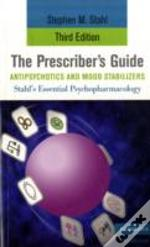 The Prescriber'S Guide, Antipsychotics And Mood Stabilizers