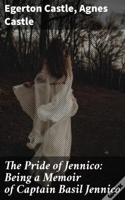 Wook.pt - The Pride Of Jennico: Being A Memoir Of Captain Basil Jennico