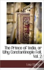 The Prince Of India, Or Why Constantinop