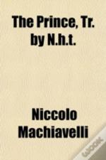 The Prince, Tr. By N.H.T.