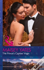 The Prince'S Captive Virgin (Once Upon A Seduction..., Book 1)