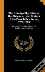 The Principal Speeches Of The Statesmen And Orators Of The French Revolution, 1789-1795