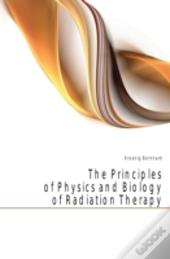 The Principles Of Physics And Biology Of