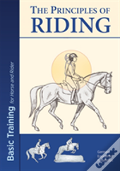 The Principles Of Riding: Basic Training For Both Horse And Rider